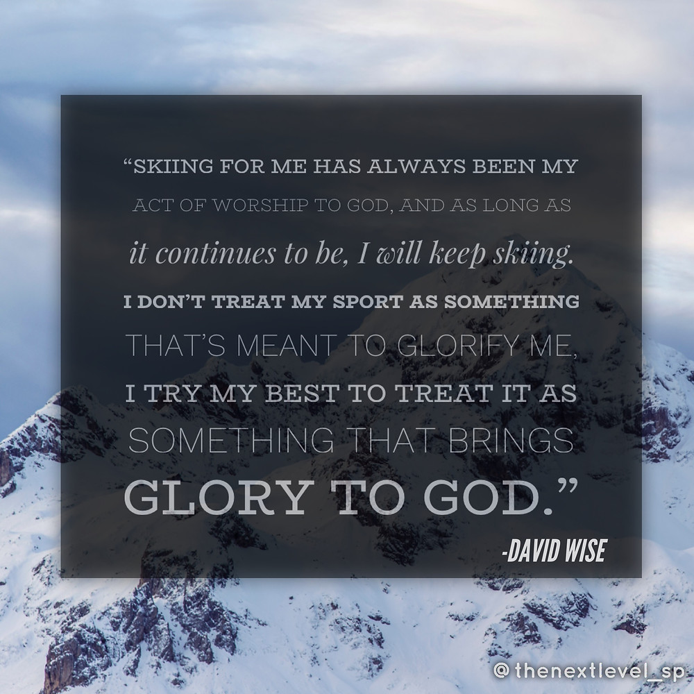 skiing for me has always been my act of worhip to god, and as long as it continues to be, i will keep skiing. i dont treat my sport as something thats meant to glorify me. i try my best to treat it as something that brings glory to god. - David Wise