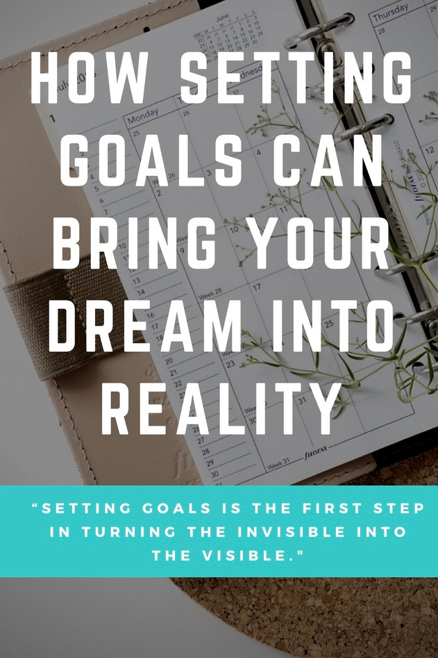 How to set goals bring your dream to reality
