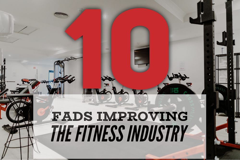 Fitness Fads Improving the Fitness Industry