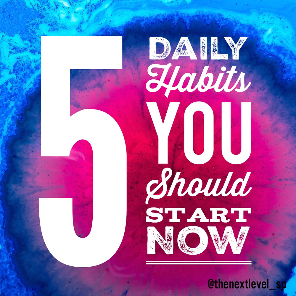 5 daily habits you should start today