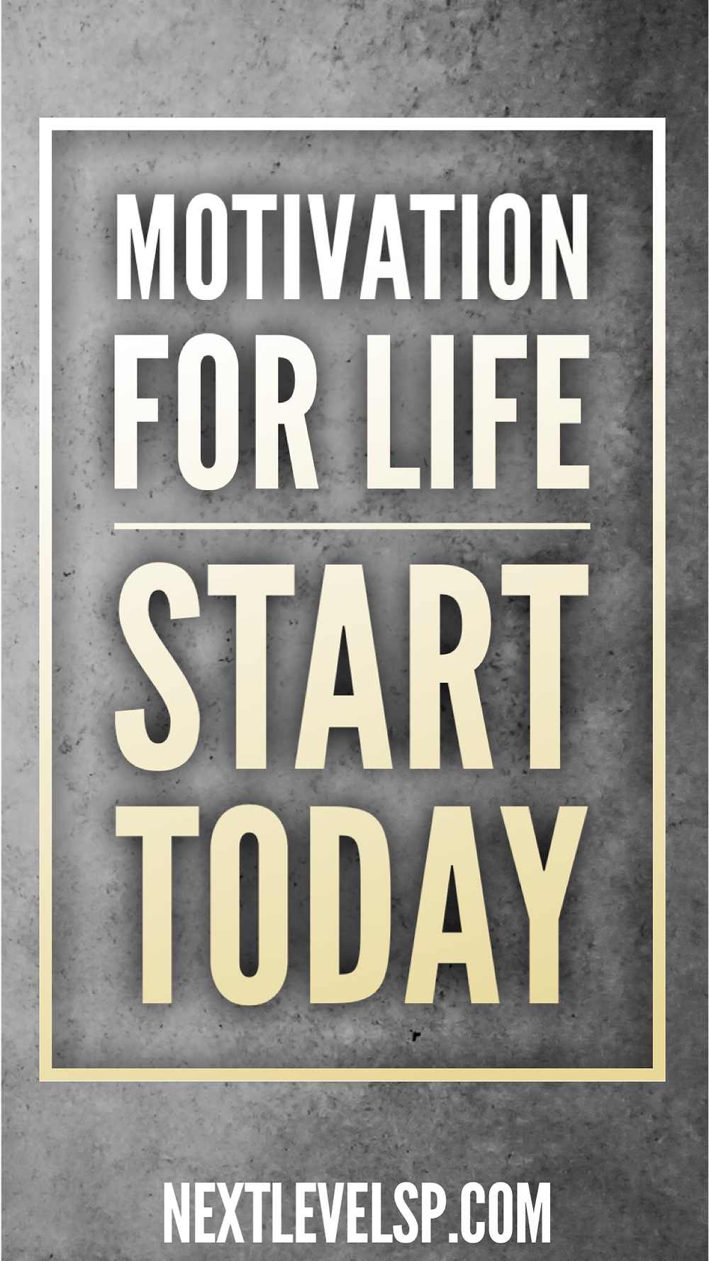 motivation for life start today