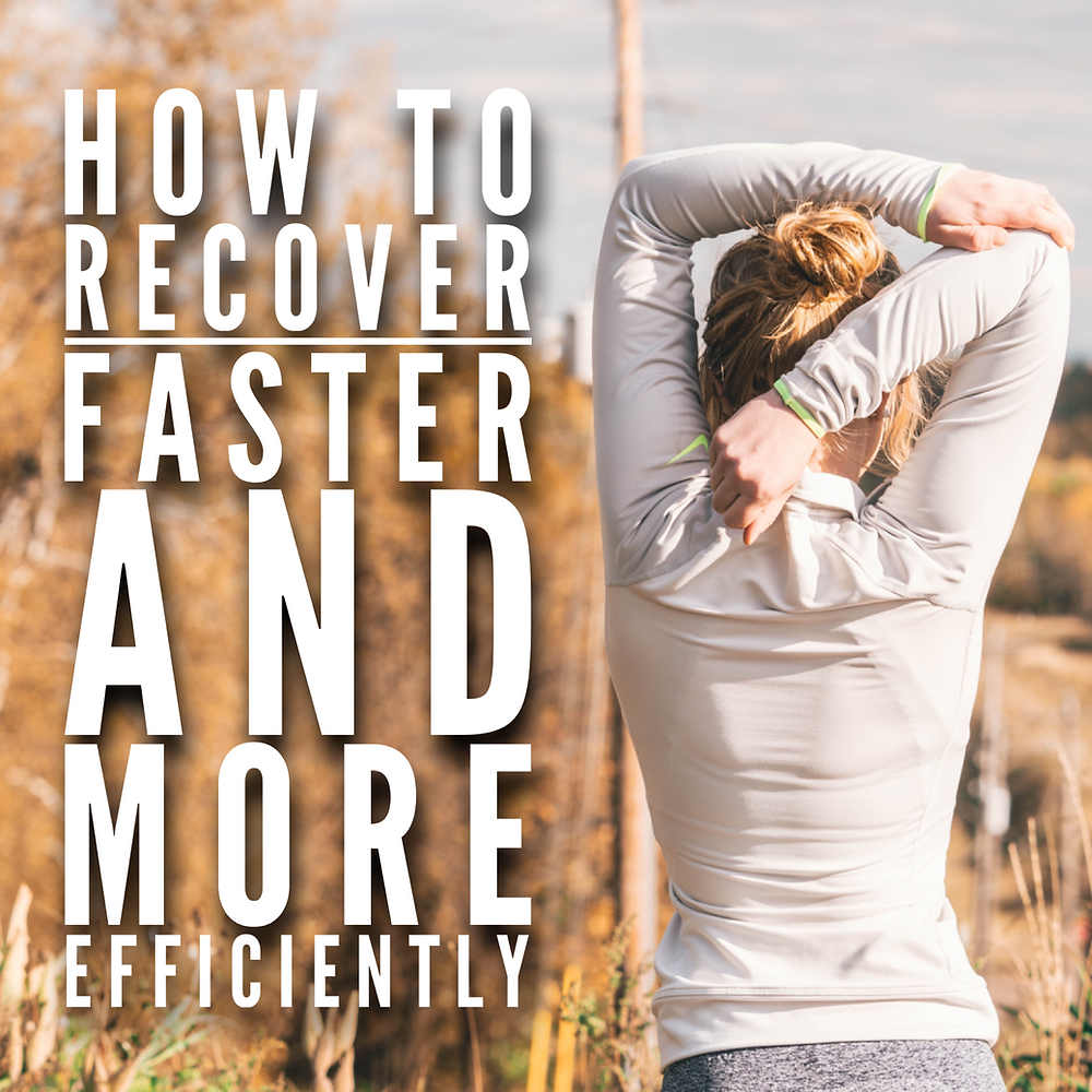 how to recover faster and more efficiently