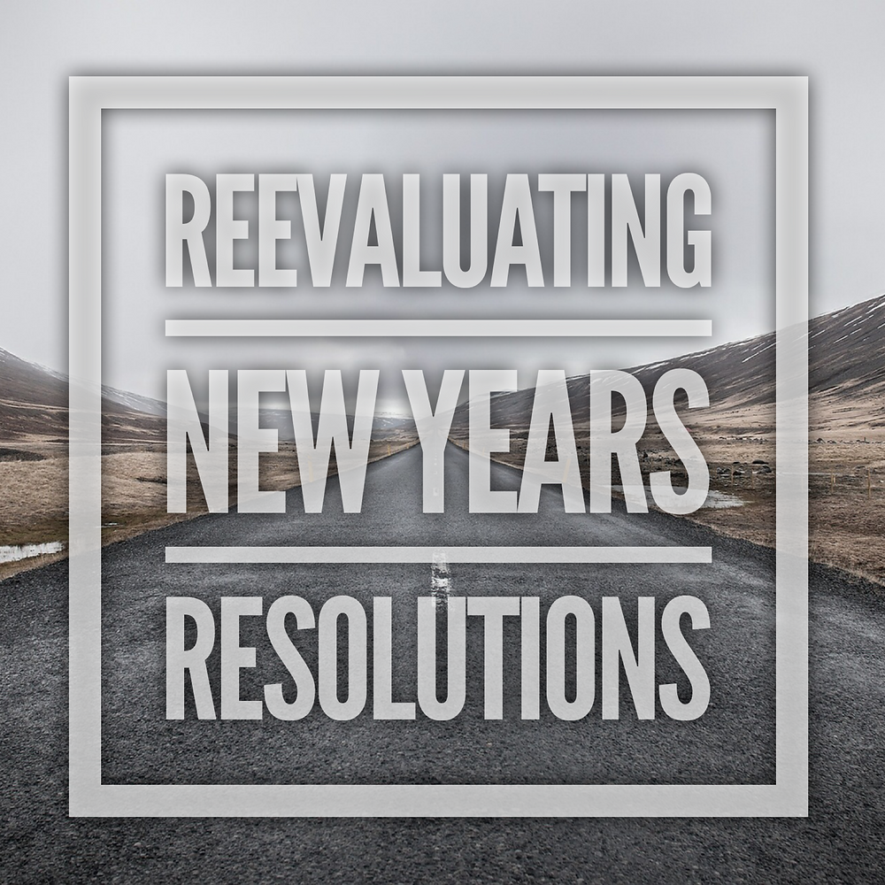 reevaluating new years resolutions