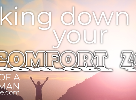 Breaking Down Your Comfort Zone