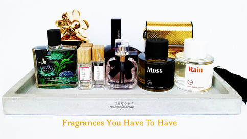 Fragrances You Have To Have | 最流行的香水
