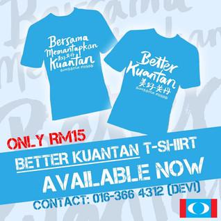 T-Shirt Better Kuantan!