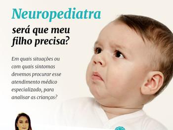 Neuropediatra: será que meu filho precisa?