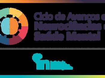 Ciclo de Avanços em Neurociências e Saúde Mental