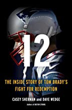 12: The Inside Story of Tom Brady's Fight for Redemption by Casey Sherman and Da