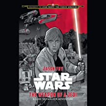 Journey to Star Wars: The Force Awakens The Weapon of a Jedi: A Luke Skywalker A