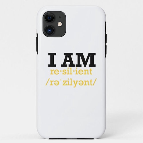 """Custom """"I Am Resilient"""" IPhone cover"""