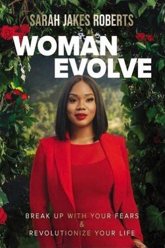Sarah Jakes Woman Evolve: Break Up with Your Fears and Revolutionize You