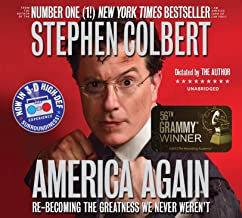 America Again: Re-becoming the Greatness We Never Weren't by Stephen Colbert
