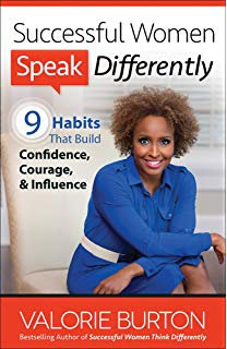 Successful Women Speak Differently: 9 Habits That Build Confidence, Courage, and