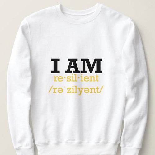 "Custom ""I Am Resilient"" Sweatshirt"