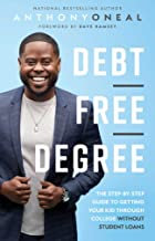 Debt-Free Degree: The Step-by-Step Guide to Getting Your Kid Through College Wit