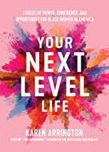 Your Next Level Life: 7 Rules of Power, Confidence, and Opportunity for Black Wo