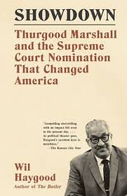 Showdown: Thurgood Marshall and the Supreme Court Nomination That Changed Americ