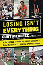 Losing Isn't Everything: The Untold Stories and Hidden Lessons Behind the Toughe