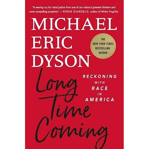 Long Time Coming - by Michael Eric Dyson (Hardcover)