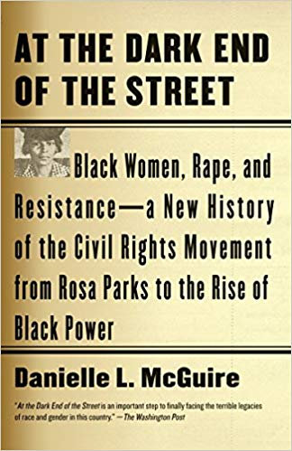 At the Dark End of the Street: Black Women, Rape, and Resistance--A New History
