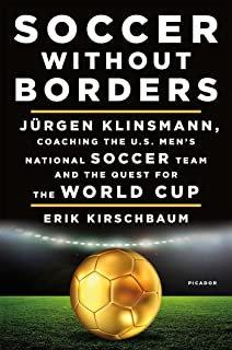 Soccer Without Borders: Jürgen Klinsmann, Coaching the U.S. Men's National Socce