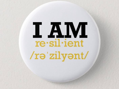 """Custom """"I Am Resilient"""" Button"""