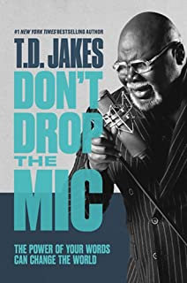 Don't Drop the Mic: The Power of Your Words Can Change the World Hardcover