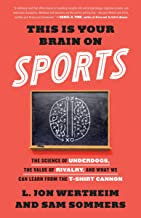 This Is Your Brain on Sports: The Science of Underdogs, the Value of Rivalry, an
