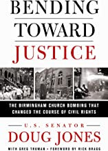 Bending Toward Justice: The Birmingham Church Bombing that Changed the Course of