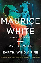 My Life with Earth, Wind & Fire by Maurice White, Herb Powell, et al.