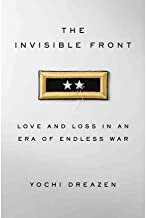 Love and Loss in an Era of Endless War The Invisible Front (Hardback) - Common