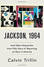 Jackson, 1964: And Other Dispatches from Fifty Years of Reporting on Race in Ame
