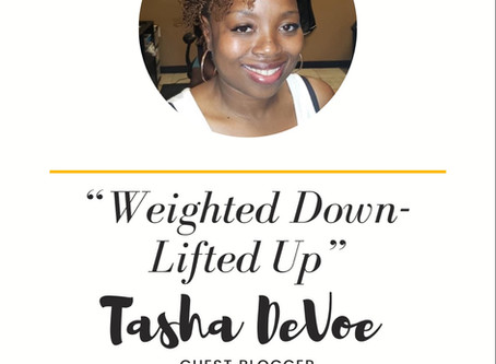 """Resilient Living: """"Weighted Down and Lifted Up"""""""