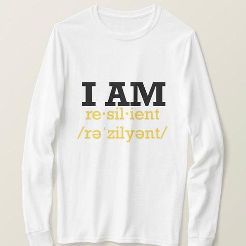 "Custom ""I Am Resilient"" Long Sleeve T-shirt"