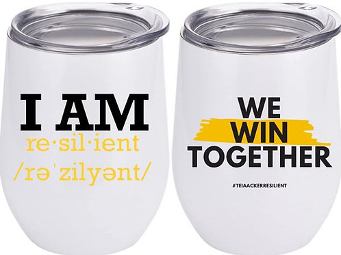 "Custom ""I AM RESILIENT"" / ""WE WIN TOGETHER"" Tumblers"