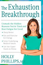 The Exhaustion Breakthrough: Unmask the Hidden Reasons You're Tired and Beat Fat