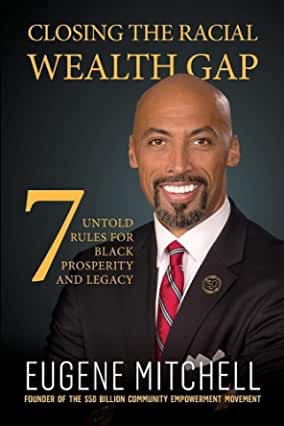 Closing The Racial Wealth Gap: 7 Untold Rules for Black Prosperity and Legacy