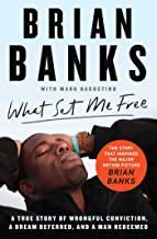 What Set Me Free (The Story That Inspired the Major Motion Picture Brian Banks):