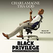 Black Privilege: Opportunity Comes to Those Who Create It  Audible Audiobook – U