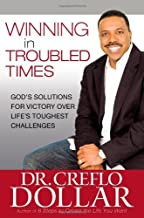 Winning in Troubled Times Gods Solutions for Victory Over Lifes Toughest Challen