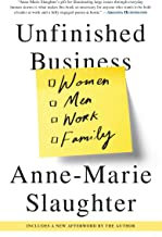 Unfinished Business: Women Men Work Family