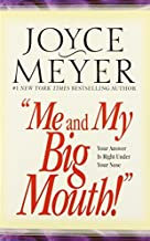 Me and My Big Mouth!: Your Answer Is Right Under Your Nose by Joyce Meyer (2002-