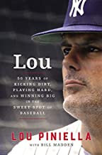 Lou: Fifty Years of Kicking Dirt, Playing Hard, and Winning Big in the Sweet Spo