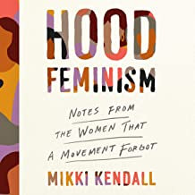 Hood Feminism: Notes from the Women that a Movement Forgot Audible Logo Audible