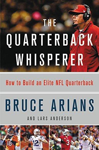 The Quarterback Whisperer: How to Build an Elite NFL Quarterback Hardcover – Jul