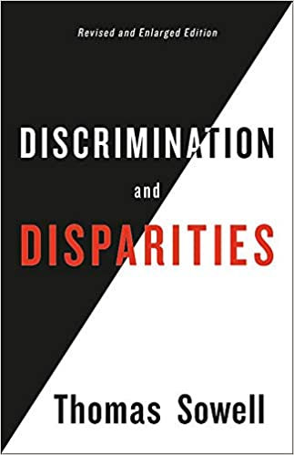 Discrimination and Disparities By Thomas Sewell