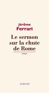 Jérôme Ferrari, Le sermon sur la chute de Rome, Actes Sud