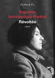 Révoltée Evguénia Iaroslavskaia-Markon