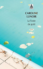 Caroline Lunoir, La faute de goût, actes sud